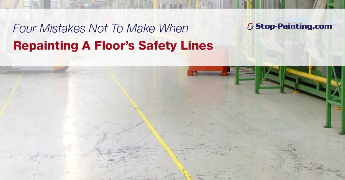 Four Mistakes Not To Make When Repainting A Floor's Safety Lines