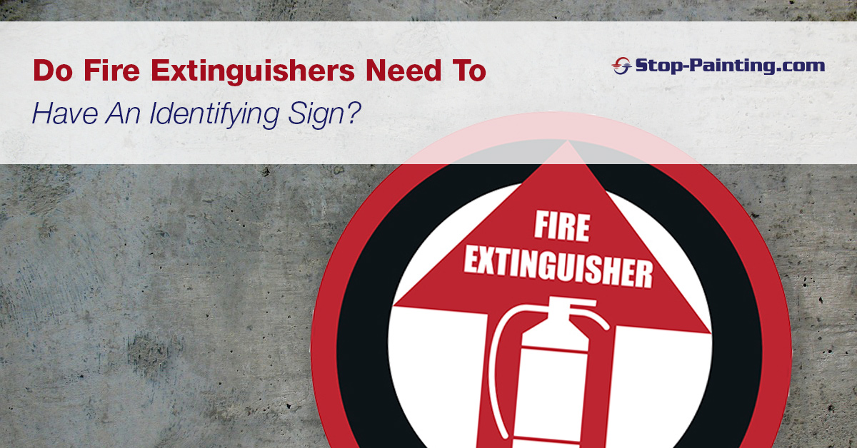 Do Fire Extinguishers Need To Have An Identifying Sign?