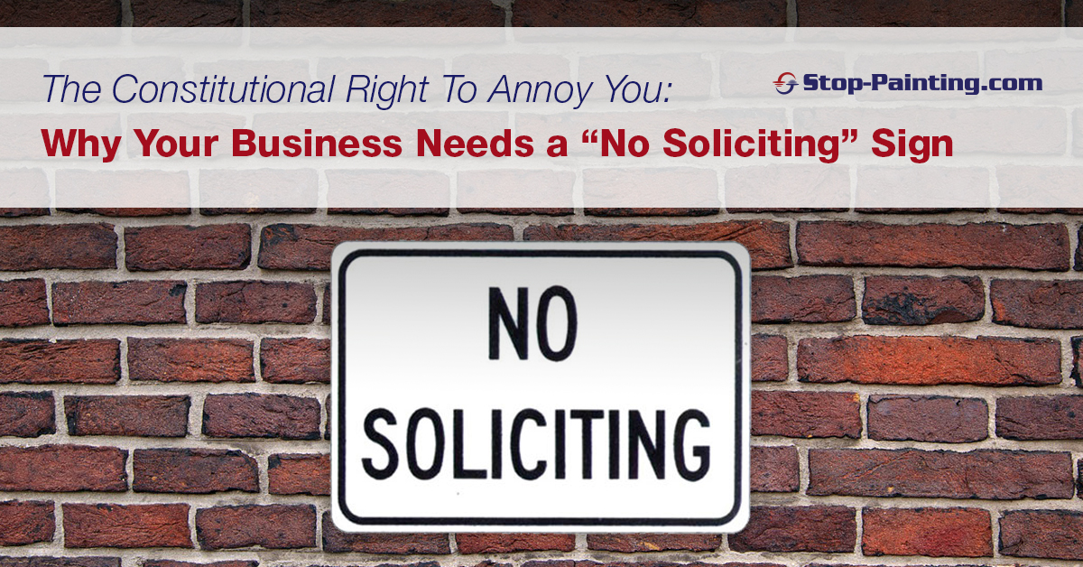 The Constitutional Right to Annoy You: Why Your Business Needs a No Soliciting Sign