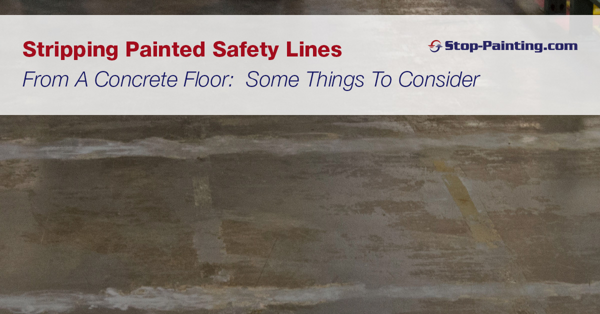 Stripping Painted Safety Lines From A Concrete Floor:  Some Things To Consider