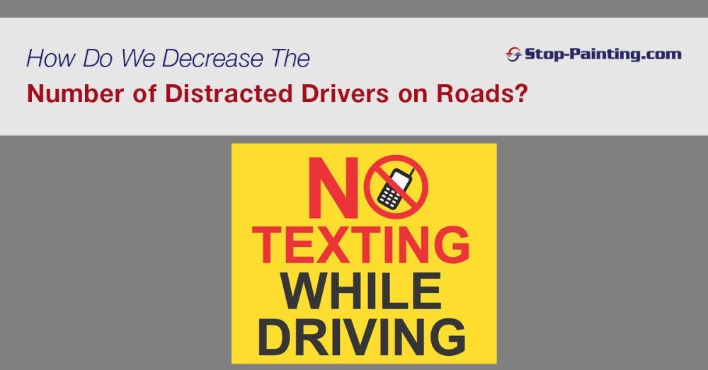 How Do We Decrease the Number of Distracted Drivers on Roads?