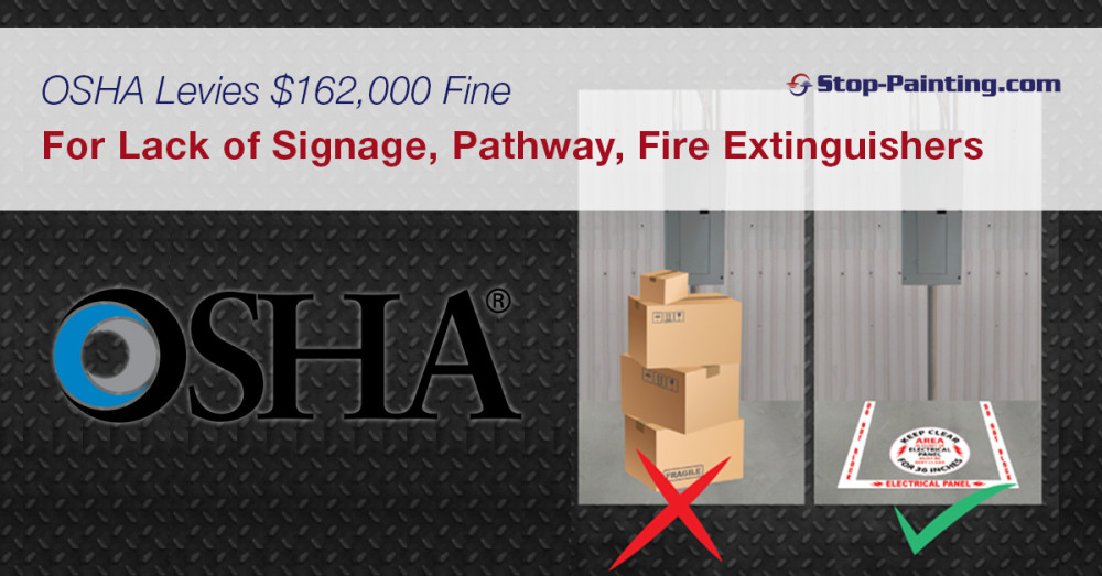 OSHA levies $162,000 fine for lack of signage, pathway, fire extinguishers