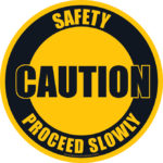 Caution: Safety / Proceed Slowly Sign