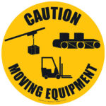 Caution: Moving Equipment Sign