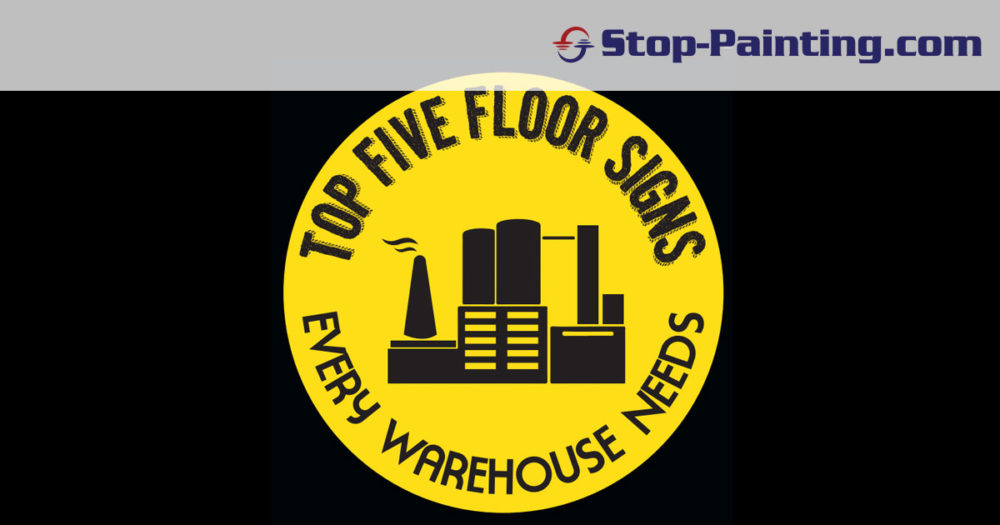 Every Warehouse and Plant Needs These Top Five Floor Safety Signs