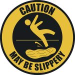 Caution: May Be Slippery Sign