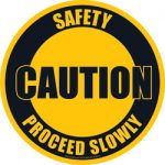 Caution: Safety - Proceed Slowly Sign